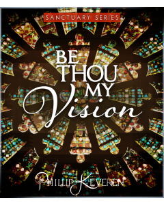 Be Thou My Vision - Sanctuary