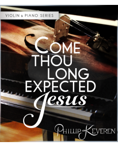 Come, Thou Long-Expected Jesus - Violin & Piano